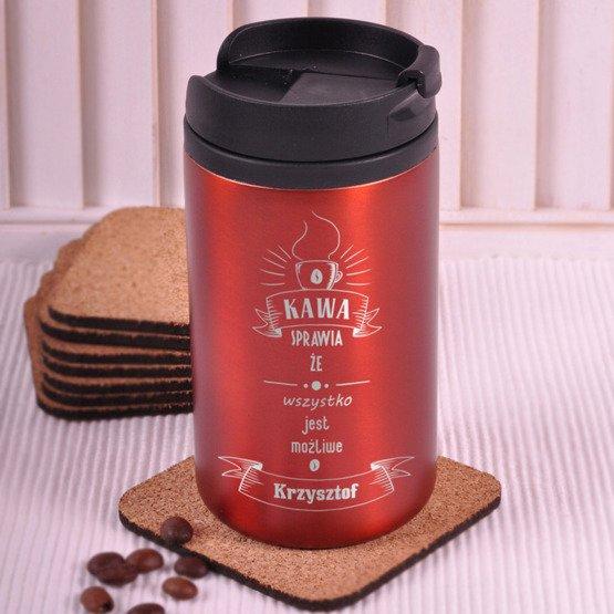 Kubek termiczny- kawa sprawia...