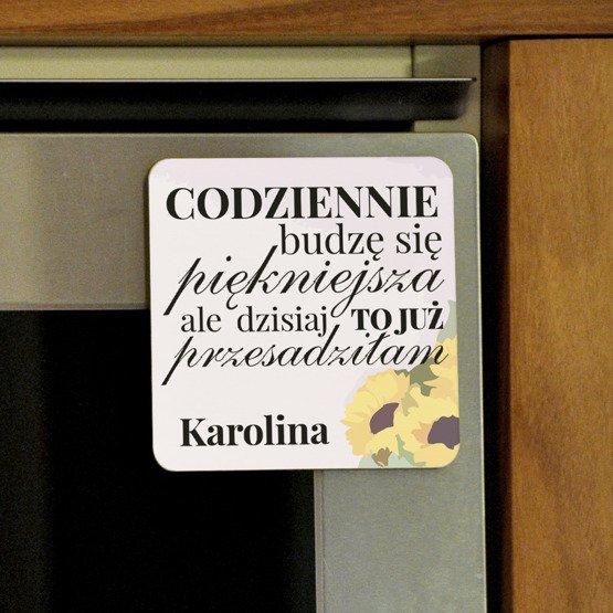 Magnes na lodówkę-  Codziennie budzę sie piękniejsza, ale...